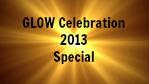 GLow Celebration Special